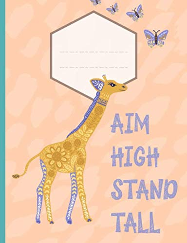 Aim High Stand Tall: Composition Notebook. Wide Ruled Lined Paper. Ideal For Students. Giraffe, Peach Design.