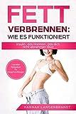 Fett verbrennen : Wie es funktioniert: Insulin , das Hormon , das dich nicht abnehmen lässt. (German Edition)