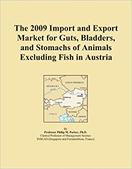 Book The 2009 Import and Export Market for Guts, Bladders, and Stomachs of Animals Excluding Fish in Austria