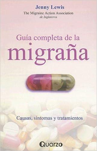Book Guia Completa de la Migrana: Causas, Sintomas y Tratamientos = The Migraine Handbook