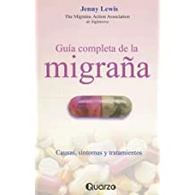 Guia Completa de la Migrana: Causas, Sintomas y Tratamientos = The Migraine Handbook