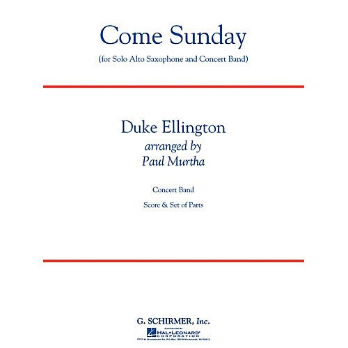 Come Sunday (Alto Sax feature) Concert Band Level 3 Composed by Duke Ellington Arranged by Paul Murtha