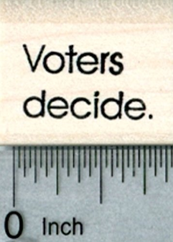 - Voting Rubber Stamp, Voters decide.