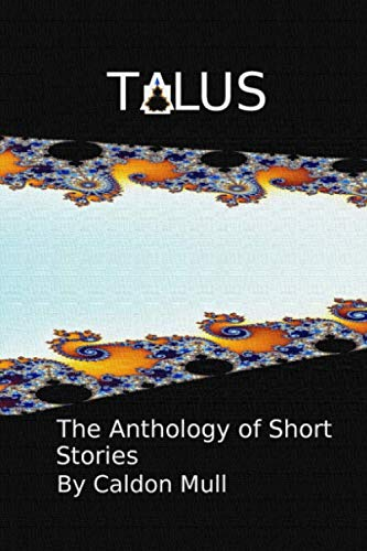 Talus: The Anthology of Short Stories (The Smithereens) ()