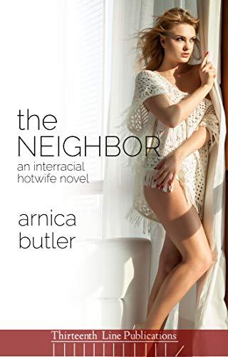 The Neighbor: An Interracial Hotwife Novel