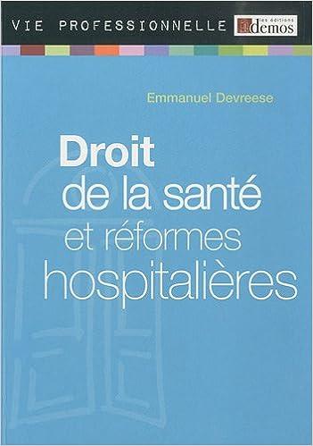Livres gratuits en ligne Droit de la santé et réformes hopitalières pdf, epub