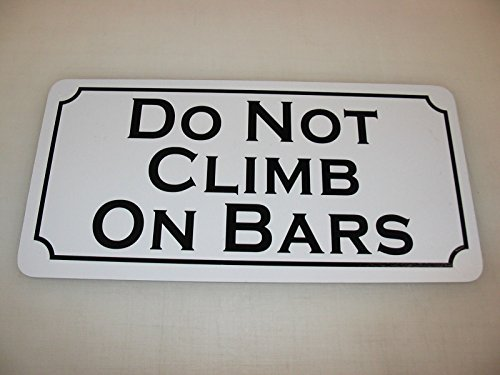 DO NOT CLIMB ON BARS Metal Sign 4 Costume Cosplay Girls Clubware tv Movie JAIL -