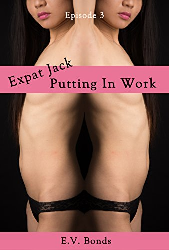 Expat Jack: Putting In Work