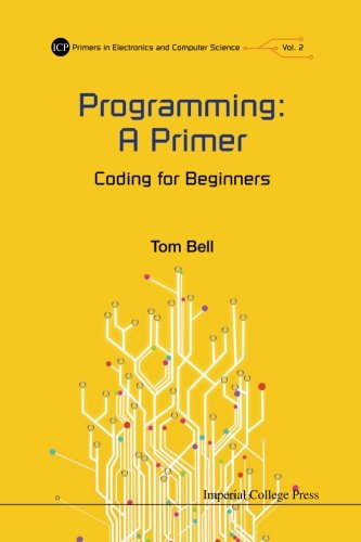 Programming: A Primer - Coding For Beginners (Icp Primers in Electronics and Computer Science)