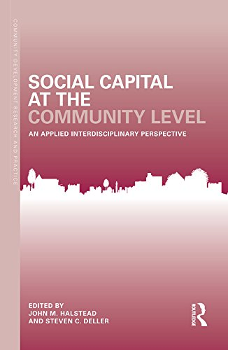 Download Social Capital at the Community Level: An Applied Interdisciplinary Perspective (Community Development Research and Practice Series) Pdf