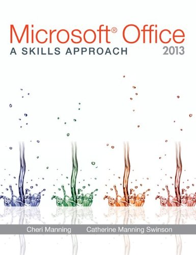Microsoft Office 2013: A Skills Approach