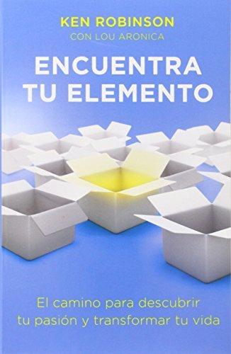 Encuentra Tu Elemento (Finding Your Element) El Camino Para Discubrir to Pasion y Transformar Tu Vida (Vintage Espanol) by Sir Ken Robinson PhD (2014-12-02)