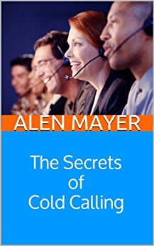 The Secrets of Cold Calling