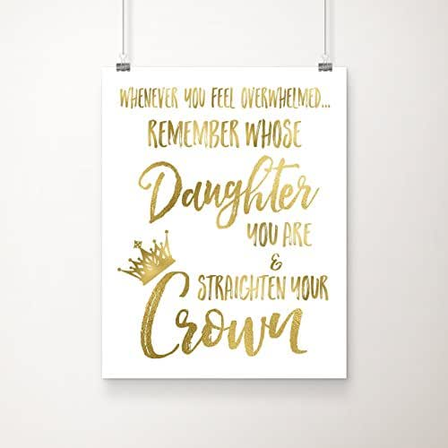 Remember Whose Daughter You Are and Straighten Your Crown 8x10 inch Christian Gold Foil Art Print (8 inches x 10 inches)