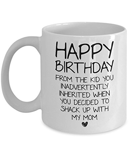Dad Mug - Happy Birthday From The Kid You Inadvertently Inherited When You Decided To Shack Up With My Mom - Funny Novelty Ceramic Coffee & Tea Cup Cool Gifts For Father With Gift Box