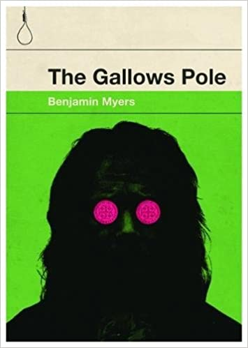 Image result for the gallows pole by benjamin myers