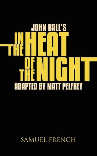 John Ball's in the Heat of the Night (2011-02-24) (In The Heat Of The Night Author)