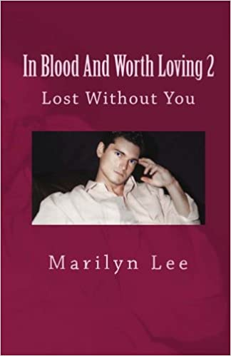 Lost Without You (In Blood and Worth Loving Book 2)