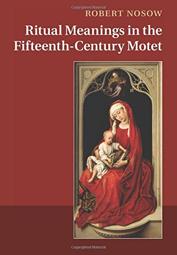 Ritual Meanings in the Fifteenth-Century Motet por Robert Nosow