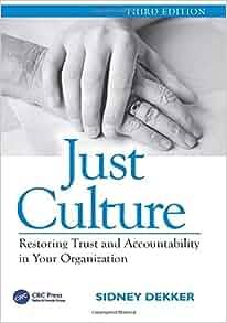 Just Culture: Sidney Dekker: 9781472475787: Amazon.com: Books