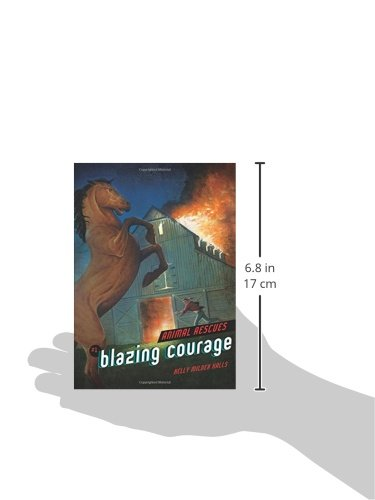 Blazing courage animal rescues kelly halls phil parks blazing courage animal rescues kelly halls phil parks 9781467793995 amazon books fandeluxe Choice Image