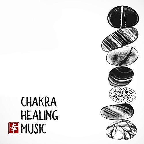 Chakra Healing Music: 15 Relaxing Sounds for Deep Meditation, Inner Balance, Chakra Zone, Yoga Music for Pure Relaxation, Zen, Ambient Music, Yoga Practice