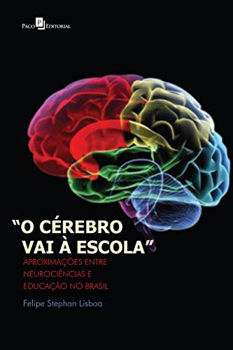 O Cérebro Vai à Escola. Aproximações Entre Neurociências e Educação no Brasil