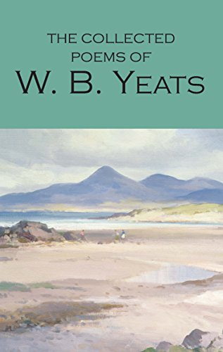 The Collected Poems of W. B. Yeats (Wordsworth Poetry Library)