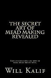 The Secret Art of Mead Making Revealed