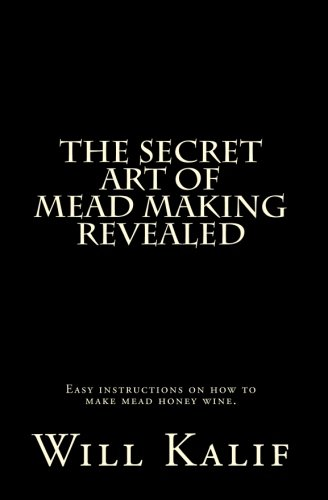 The Secret Art of Mead Making Revealed PDF