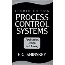 Process Control Systems: Application, Design, and Tuning