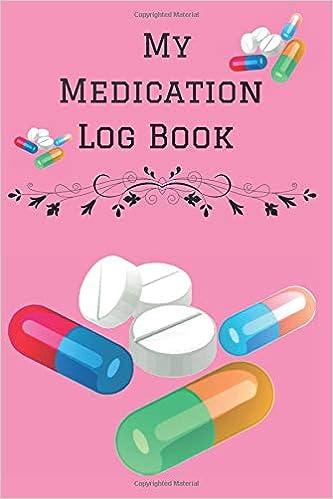 amazon com my medication log book personalized medication reminder