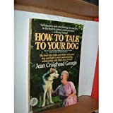 How to Talk to Your Dog, Jean Craighead George, 0446391204
