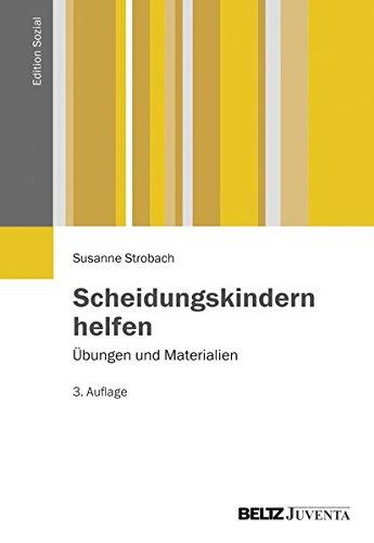 Scheidungskindern helfen: Übungen und Materialien (Edition Sozial)