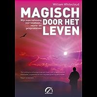 Magisch door het leven: mijn superoplossing voor loopbaan-, relatie- en geldproblemen (Levensboeken)