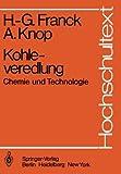 Kohleveredlung : Chemie und Technologie, Franck, Heinz-Gerhard and Knop, Andre, 3540096272