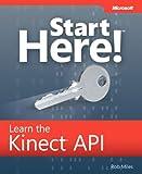 Start Here! Learn the Kinect API