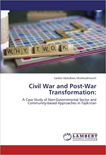 Book Civil War and Post-War Transformation:: A Case Study of Non-Governmental Sector and Community-based Approaches in Tajikistan