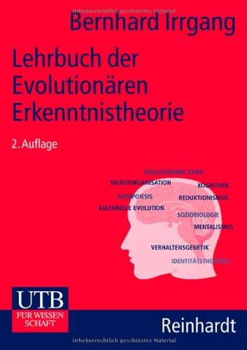 Lehrbuch der Evolutionären Erkenntnistheorie: Evolution, Selbstorganisation, Kognition