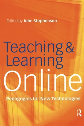 Teaching & Learning Online: New Pedagogies for New Technologies (Creating Success)