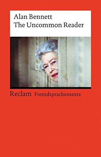 The Uncommon Reader: (Fremdsprachentexte) (Reclams Universal-Bibliothek)