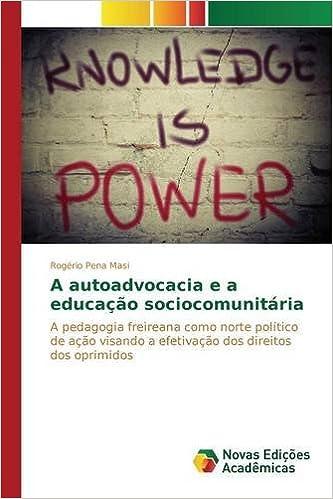 A autoadvocacia e a educação sociocomunitária: A pedagogia freireana como norte político de ação visando a efetivação dos direitos dos oprimidos