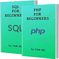 """""""PHP FOR BEGINNERS"""" covers all essential PHP language knowledge. You can learn complete primary skills of PHP programming fast and easily. The book includes practical examples for beginners.""""SQL FOR BEGINNERS"""" covers all essential SQL languag..."""