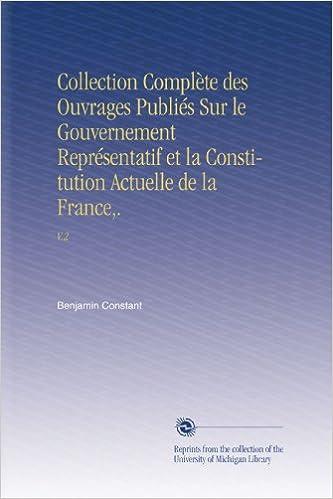 Ebooks gratuits pdf à télécharger Collection Complète des Ouvrages Publiés Sur le Gouvernement Représentatif et la Constitution Actuelle de la France,.: V.2 FB2