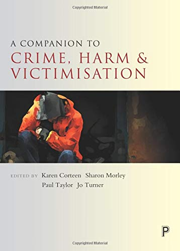 A companion to crime, harm and victimisation (Companions in Criminology and Criminal Justice) Karen Corteen