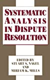 Systematic Analysis in Dispute Resolution, , 0899306233