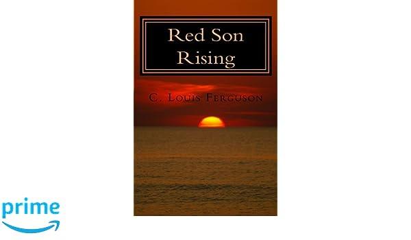 Red Son Rising: C. Louis Ferguson: 9781495479274: Amazon.com: Books