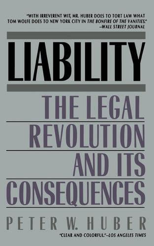 Liability: The Legal Revolution and Its Consequences