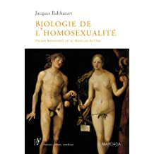 Biologie de l'homosexualité: On naît homosexuel, on ne choisit pas de l'être (Psy) (French Edition)