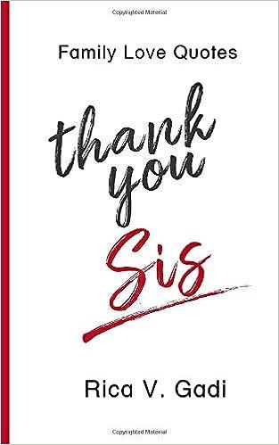 Family Love Quotes: Thank You Sis: Rica V. Gadi ...